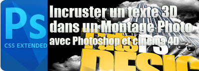 Tuto photoshop et cinema 4D pour Incruster un texte 3D dans un Montage Photo