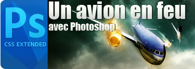 Tuto Photo Montage un avion en feu avec Photoshop