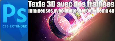 Un texte 3D avec des trainées lumineuses avec Photoshop et Cinema 4D (Tuto Cinema 4D partie 1)